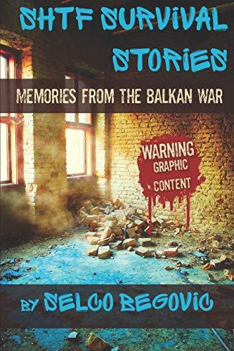 SHTF Survival Stories: Memories from the Balkan War