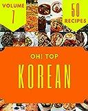 Oh! Top 50 Korean Recipes Volume 7: An Inspiring Korean Cookbook for You (English Edition)...