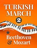 Turkish March * Beethoven & Mozart: 2 Songs * Original Versions * Medium Piano Sheet Music for Advanced Pianists * Video Tutorial * Big Notes * Rondo Alla Turca * Ruins Of Athens Notes
