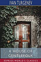 A House of Gentlefolk (Esprios Classics)
