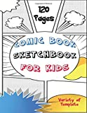 Comic Book Sketchbook For Kids - Variety of Template - 120 Pages: For Kids And Adults 8.5 x 11