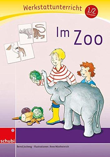 Anton & Zora: Im Zoo: Werkstatt 1. / 2. Schuljahr: (Werkstatt zu Anton, auch unabhängig einsetzbar): Werkstattunterrricht. Werkstattrreihe. 5 - 9 ... - Erstlesen - Werkstattunterricht)