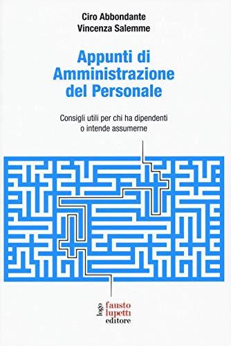 Appunti di amministrazione del personale. Consigli utili per chi ha dipendenti o intende assumerne