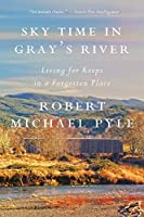 Sky Time in Gray's River: Living for Keeps in a Forgotten Place
