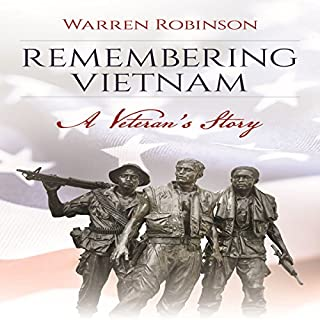 Remembering Vietnam     A Veteran's Story              By:                                                                                                                                 Warren Robinson                               Narrated by:                                                                                                                                 Mike Bender                      Length: 1 hr and 24 mins     7 ratings     Overall 4.1