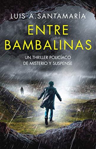Entre Bambalinas: Un thriller policíaco de misterio y suspense