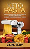 Keto Pasta: Quick and Easy Keto Noodle and Low Carb Pasta and Sauce Recipes, Designed to Promote...