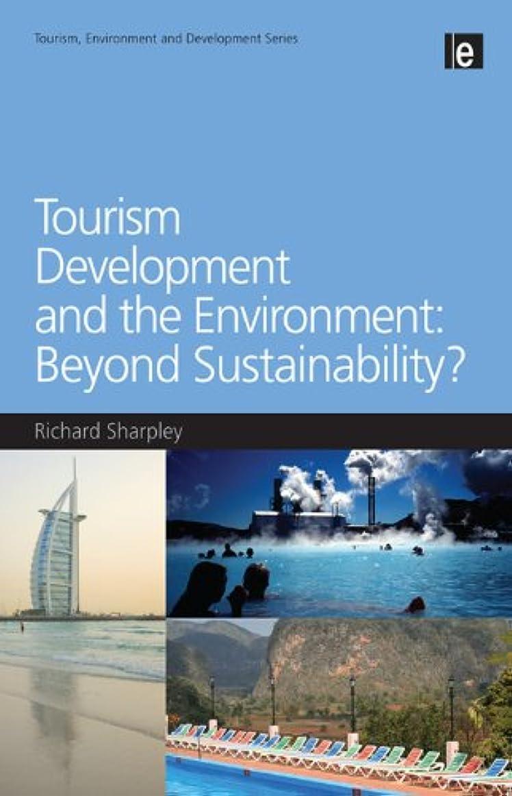 ファントム風刺チーフTourism Development and the Environment: Beyond Sustainability? (Tourism, Environment and Development Series) (English Edition)