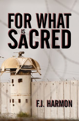 Book: For What Is Sacred by F.J. Harmon