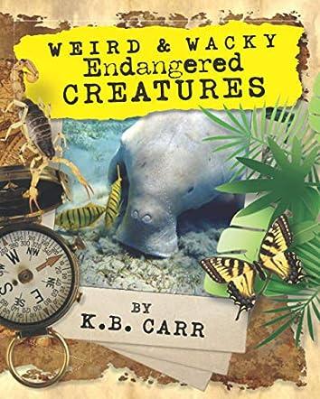 Weird & Wacky Endangered Creatures