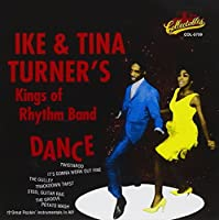 Dance With Ike & Tina Turner & Their Kings of Rhythm Band by Ike & Tina Turner (2000-07-03)