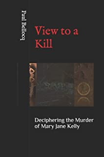 View to a Kill: Deciphering the Murder of Mary Jane Kelly