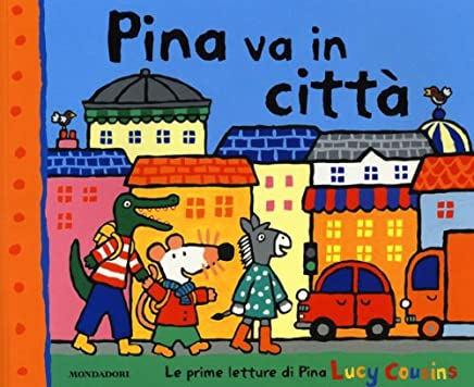 Pina va in città. Ediz. illustrata