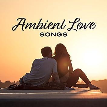 Ambient Love Songs