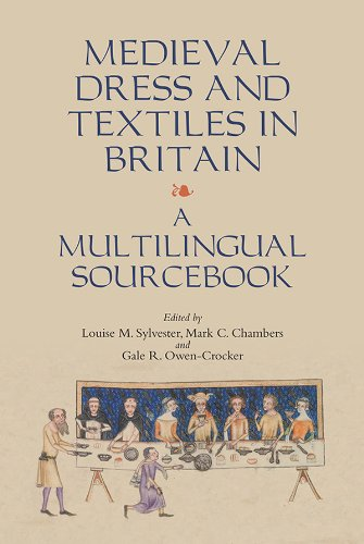 Medieval Dress and Textiles in Britain: A Multilingual Sourcebook (Medieval and Renaissance Clothing and Textiles)