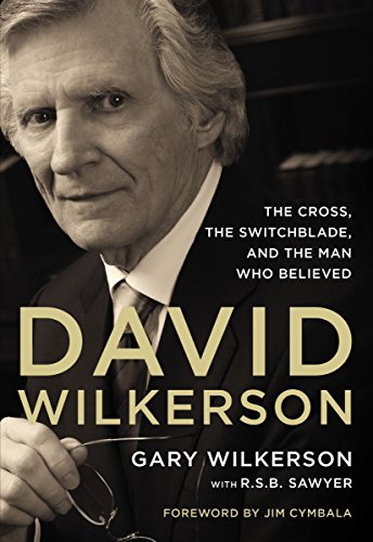 Image of David Wilkerson: The Cross, the Switchblade, and the Man Who Believed