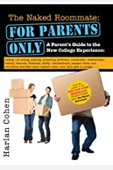 The Naked Roommate: For Parents Only: Calling, Not Calling, Roommates, Relationships, Friends, Finances, and Everything Else That Really Matters when Your ... (Student Parenting Book) (English Edition) eBook Kindle