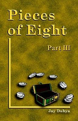Pieces of Eight, Part III