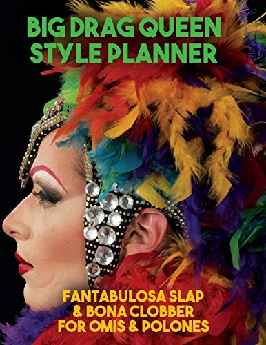 Drag Queen Big Style Planner. Blank Makeup and Fashion templates with brain-dump, storyboard and music playlist pages. Develop your alter egos with ... Slap & Bona Clobber for Omis & Polones