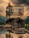 A God Who Rejoices: and Other Sermons