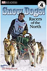 Snow Dogs!: Racers of the North (DK Readers: Level 4 (Pb)) Library Binding