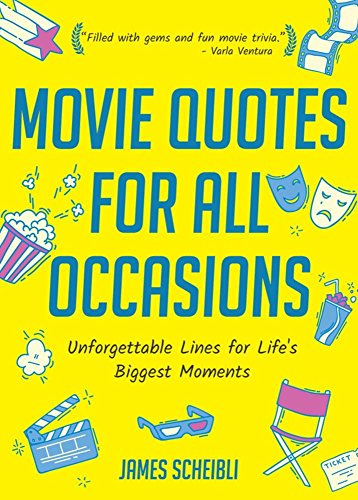 Movie Quotes for All Occasions: Unforgettable Lines for Life's Biggest Moments (Book for Toasts, Movie Quotes Book, Gag Gift for Men, Movie Lover Gift, 50th Birthday Gift Men)