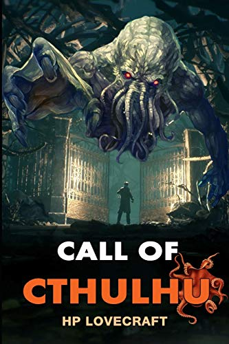 The Call of Cthulhu by H.P. Lovecraft: Complete With Original And Classics Illustrated