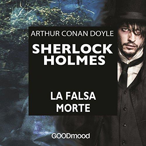 Sherlock Holmes: La falsa morte audiobook cover art