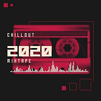Chillout Mixtape 2020 - New Playlist of 15 Chillout Tracks for Winter 2020