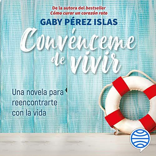 Convénceme de Vivir Audiobook By Gaby Pérez Islas cover art
