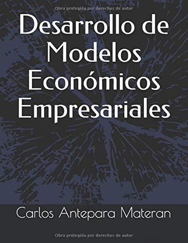 Desarrollo de Modelos Económicos Empresariales