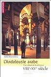L'Andalousie arabe. Une culture de la tolérance, VIIIe-XVe siècle