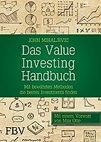 Das Value-Investing-Handbuch: Mit bewaehrten Methoden die besten Investments finden