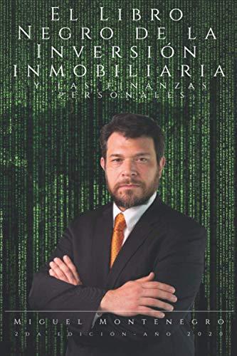 El libro negro de la inversión inmobiliaria y las finanzas personales (MAESTRÍA EN INVERSIÓN INMOBILIARIA)