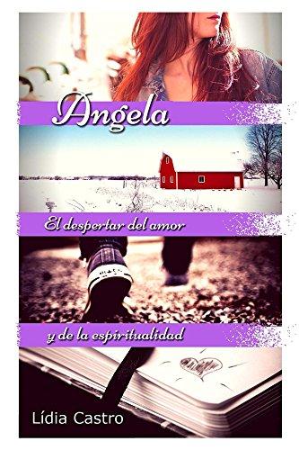 Angela: El despertar del amor y de la espiritualidad