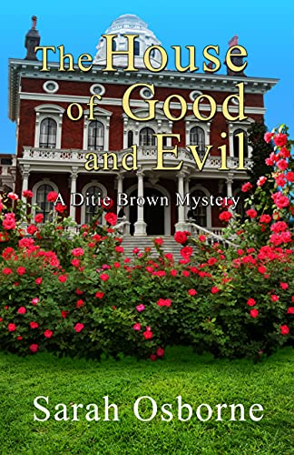 The House of Good and Evil: A Ditie Brown Mystery by [Sarah Osborne]