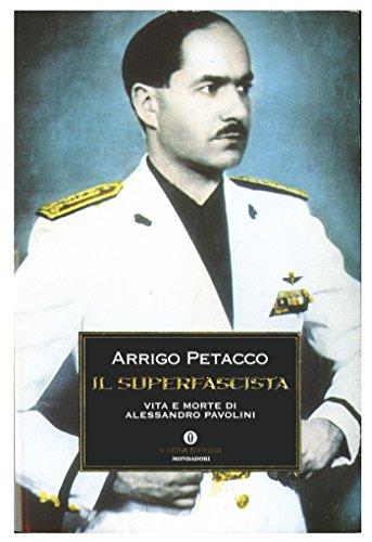 Il Superfascista: Vita e morte di Alessandro Pavolini