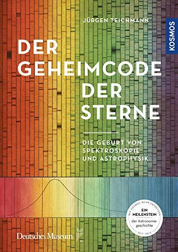 Der Geheimcode der Sterne: Spektroskopie und die Geburt der Astrophysik