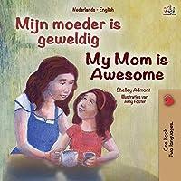 My Mom is Awesome (Dutch English Bilingual Book for Kids) (Dutch English Bilingual Collection)