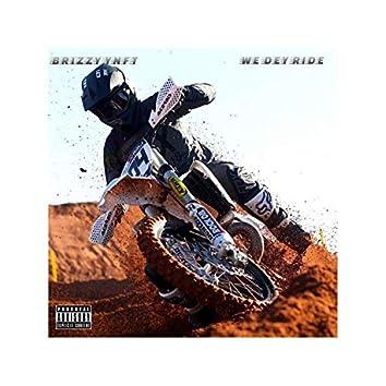 We Dey Ride