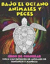 Bajo el océano Animales y peces - Libro de colorear único con patrones de animales de zentangle y mandala