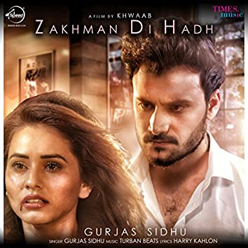 Zakhman Di Hadh - Single