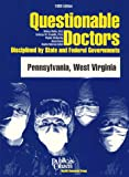 Questionable Doctors Disciplined by State and Federal Governments: Pennsylvania, West Virginia