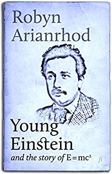 Young Einstein: and the Story of E=mc² by [Robyn Arianrhod]