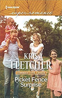 Picket Fence Surprise (Comeback Cove, Canada Book 5) by [Kris Fletcher]