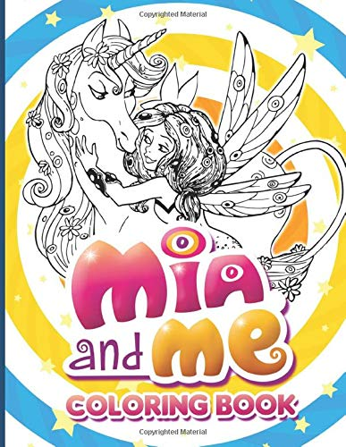 Mia And Me Coloring Book: Creativity & Relaxation Coloring Books For Adult And Kid