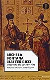 Matteo Ricci. Un gesuita alla corte dei Ming