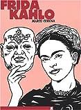 Frida Kahlo, une biographie surréelle - Une biographie suréelle