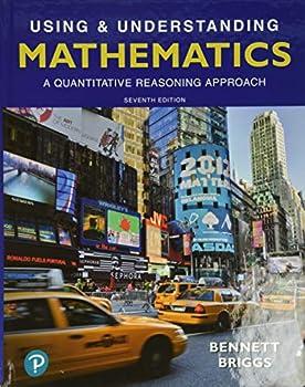 Using & Understanding Mathematics  A Quantitative Reasoning Approach Plus MyLab Math -- 24 Month Access Card Package  Bennett Science & Math Titles