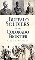 Buffalo Soldiers on the Colorado Frontier (Military)